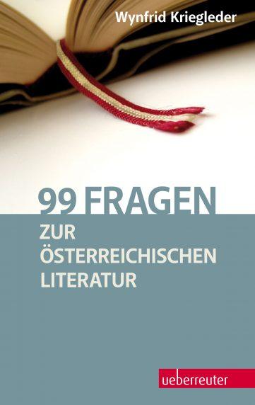 Produktcover: 99 Fragen zur österreichischen Literatur