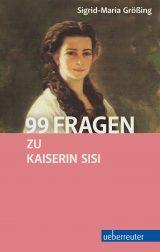 Produktcover: 99 Fragen zu Kaiserin Sisi