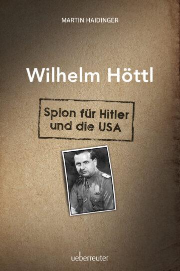 Produktcover: Wilhelm Höttl - Spion für Hitler und die USA