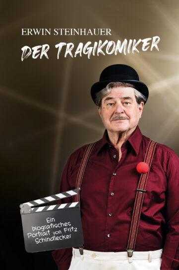 Produktcover: Erwin Steinhauer - Der Tragikomiker