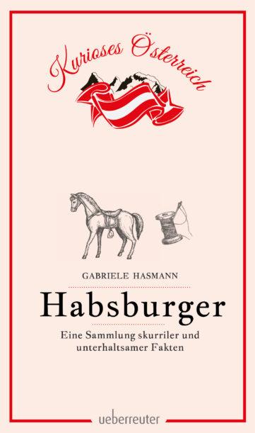 Produktcover: Habsburger - Eine Sammlung skurriler und unterhaltsamer Fakten