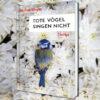 Neuer Krimi Tote Vögel singen nicht